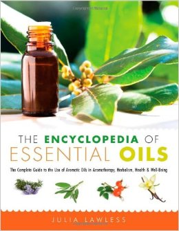 Julia Lawless: The Encyclopaedia of Essential Oils