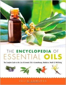 Julia Lawless: The Encyclopaedia of Essential Oils