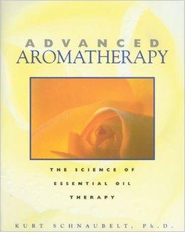 Kurt Schnaubelt: Advanced Aromatherapy
