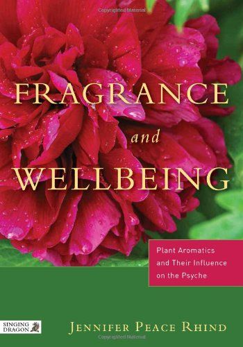 Jennifer Peace Rhind: Fragrance and Wellbeing