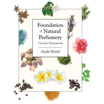 Ayala Moriel: Foundation of Natural Perfumery